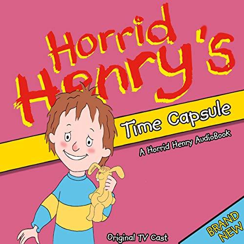 Horrid Henry's Time Capsule cover art