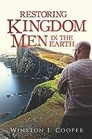 Restoring Kingdom Men In The Earth