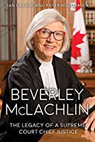 Beverley McLachlin: The Legacy of a Supreme Court Chief Justice 1459414403 Book Cover