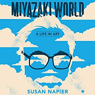Miyazakiworld     A Life in Art              By:                                                                                                                                 Susan Napier                               Narrated by:                                                                                                                                 Susan Napier                      Length: 10 hrs and 8 mins     2 ratings     Overall 4.5