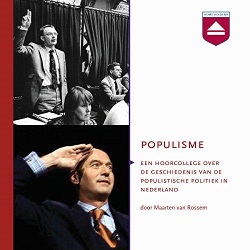 Populisme: Hoorcollege over de geschiedenis van de populistische politiek in Nederland audiobook cover art