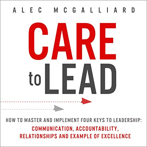 Couverture de CARE to Lead: How to Master and Implement Four Keys to Leadership