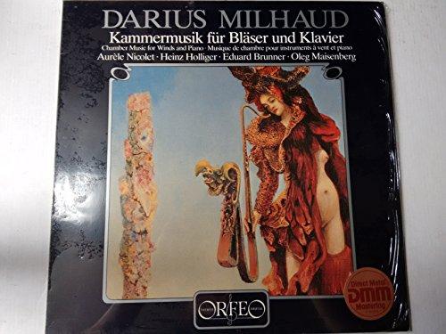 MILHAUD, Darius: Chamber Music for Winds and Piano -- ORFEO (1983)Nicolet, Holliger, Brunner, Maisenberg ---ORF S 060831-Vinyl LP-ORFEO - Germania-MILHAUD Darius (Francia)-HOLLIGER Heinz (oboe - dir); NICOLET Aurele (flauto traverso)