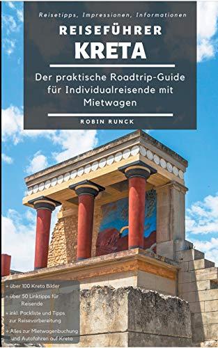 Reiseführer Kreta: Der praktische Roadtrip-Guide für...