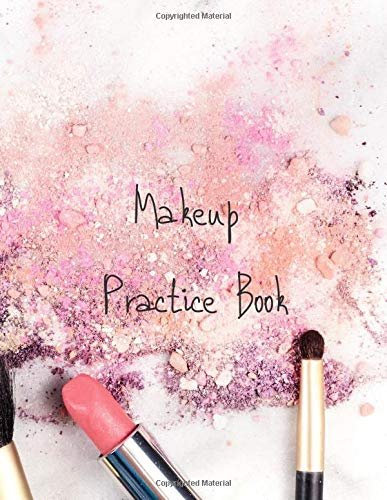 MakeUp Practice Book: For Teens, Beauty School Students And Make-Up Artists Volume 3