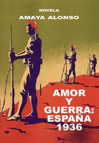 AMOR Y GUERRA: ESPAÑA 1936 eBook: ALONSO, AMAYA: Amazon.es: Tienda ...