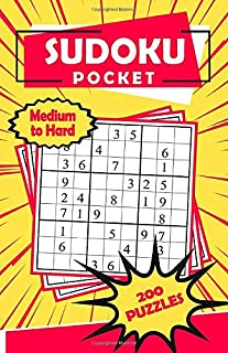 Sudoku Pocket Medium to Hard 200 Puzzles: Compact Size, Travel-Friendly Sudoku Puzzle Book with 200 Medium to Hard Problems and Solutions