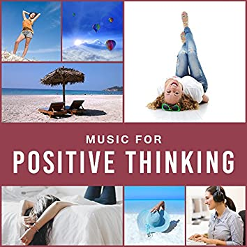 Music for Positive Thinking – Soft Sounds to Relax, Inner Peace, Stress Relief, New Age Relaxation