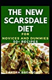 The New Scarsdale Diet For Novices And Dummies: 50+ Recipes