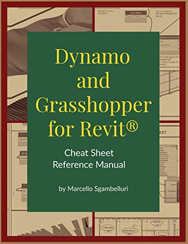 Dynamo and Grasshopper for Revit Cheat Sheet Reference Manual