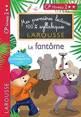 1ères lectures 100% syllabiques - Le fantôme (Premières lectures syllabiques)