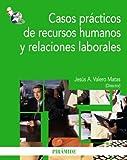 Casos prácticos de recursos humanos y relaciones laborales (Economía y Empresa)