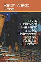 In the Hollow of His Hand and My Philosophy and my Religion (2 Books)