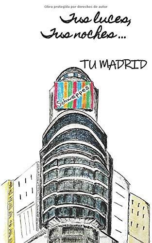 LIBRETA: Tus luces, tus noches... TU MADRID: COLECCIÓN MADRID 3 (Serie Madrid)