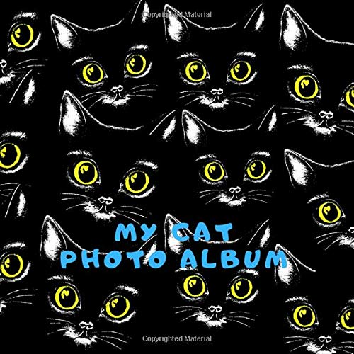 My Cat Photo Album: Cute Photo Album For Cat, It is created for 145 photos, 108 photos vertically and 37 horizontally. (Photo Albums 110 Pages, 8.25 x 8.25)