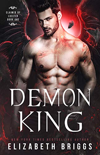 Demon King (Claimed By Lucifer Book 1) by [Elizabeth Briggs]