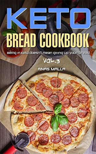Ketogenic Bread: 25 Low Carb Cookbook Recipes for Keto, Gluten Free Easy Recipes for Ketogenic & Paleo Diets: Bread, Muffin, Waffle, Breadsticks, Pizza ... & Easy for Beginners 3) (English Edition)