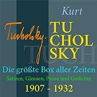 Kurt Tucholsky - Die größte Box aller Zeiten Hörbuch