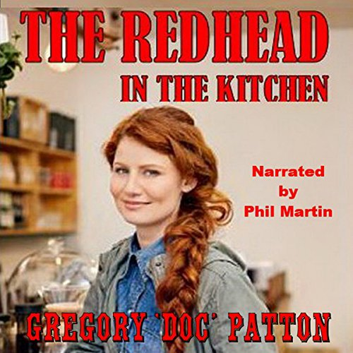 The Redhead in the Kitchen                   By:                                                                                                                                 Gregory