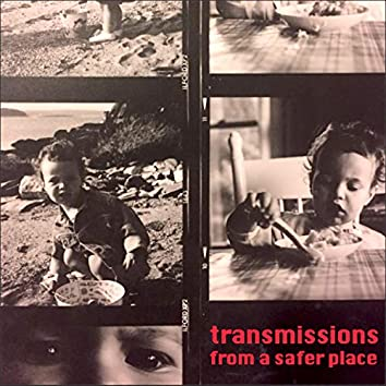 Transmissions from a Safer Place