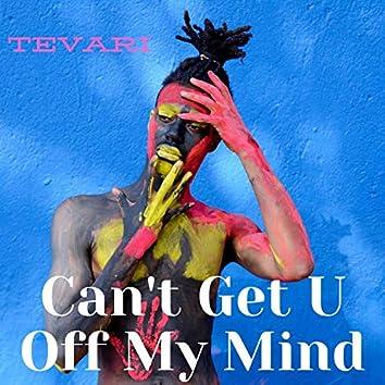 Can't Get U Off My Mind