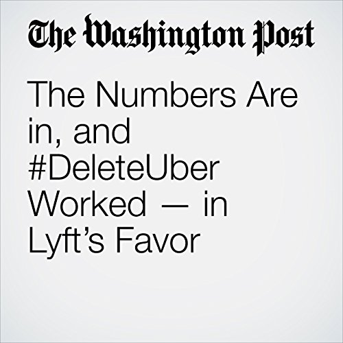 The Numbers Are in, and #DeleteUber Worked — in Lyft's Favor copertina