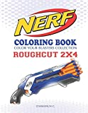 NERF Coloring Book : ROUGHCUT 2X4: Color Your Blasters Collection, N-Strike Elite, Nerf Guns Coloring book (Nerf Gun Coloring Book Collection)