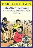 Barefoot Gen: Life After the Bomb - A Cartoon Story of Hiroshima
