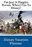 I'm Just A Happier Person.: ~ Disney Vacation Planner....