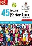 45 leçons pour parler turc avec exercices corrigés et fichiers audio - 2e édition