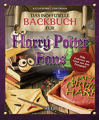 Das inoffizielle Backbuch für Harry Potter Fans: Wie frisch aus dem Honigtopf
