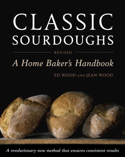 Classic Sourdoughs, Revised: A Home Baker's Handbook