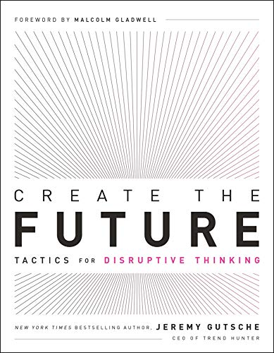 Create the Future + The Innovation Handbook: Tactics for Disruptive Thinking (English Edition)