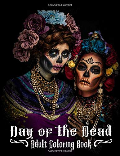 Day of the Dead Adult Coloring Book: Beautiful Calavera Ladies