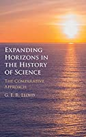 Expanding Horizons in the History of Science: The Comparative Approach