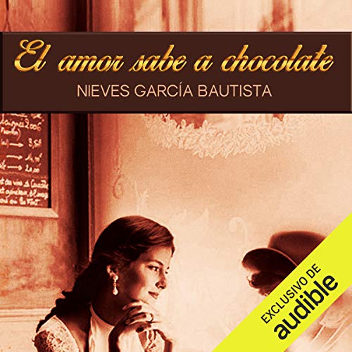 El amor sabe a chocolate [Love Tastes Like Chocolate] audiobook cover art
