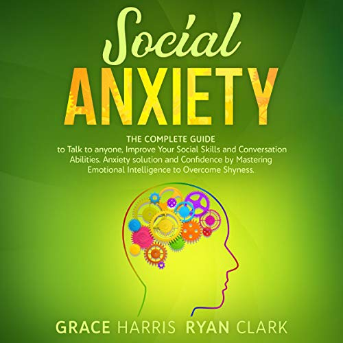 Social Anxiety Audiobook By Grace Harris, Ryan Clark cover art