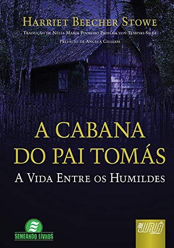 Cabana do Pai Tomás, A - A Vida Entre os Humildes