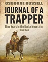 Journal Of A Trapper: Nine Years in the Rocky Mountains 1834-1843 PDF