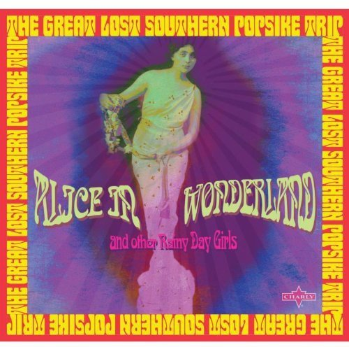 Alice In Wonderland: The Great Lost Southern Popsike Trip