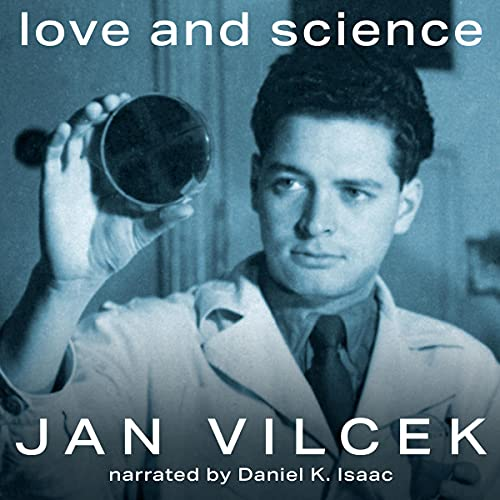 Love and Science Audiobook By Jan Vilcek cover art