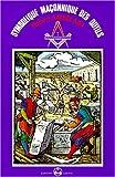 Scala Philosophorum ou Symbolique maçonnique des outils