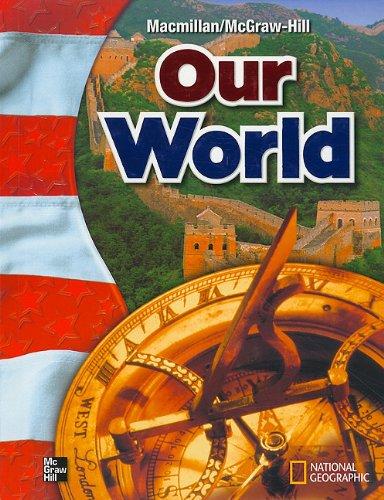 Macmillan Our World, Student Edition, Grade 6, 9780021492688, 0021492689