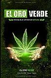 El Oro Verde: Historias de un cultivador de marihuana