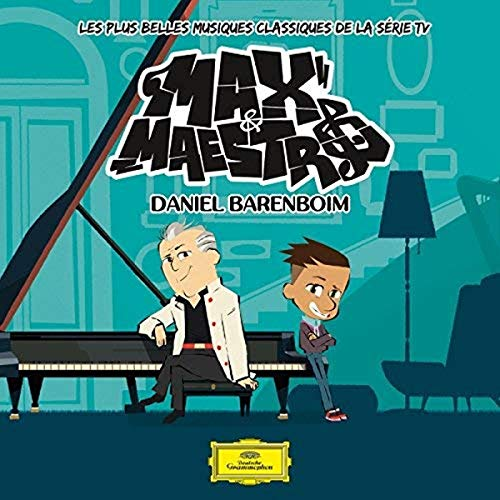Daniel Barenboim: Max & Maestro - Les plus belles musique classiques