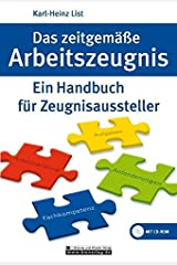 Das zeitgemäße Arbeitszeugnis: Ein Handbuch für Zeugnisaussteller Taschenbuch