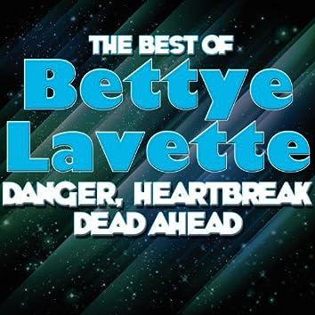 Danger, Heartbreak Dead Ahead - The Best Of Bettye Lavette
