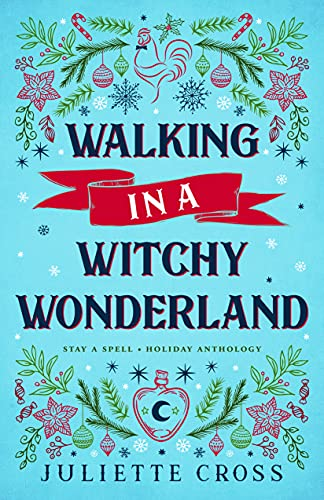 Walking in a Witchy Wonderland: A Holiday Anthology (Stay a Spell)