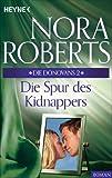 Die Spur des Kidnappers von Nora Roberts