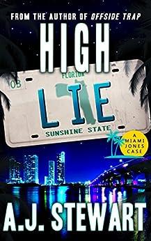 High Lie (Miami Jones Florida Mystery Series Book 3) by [A.J. Stewart]
